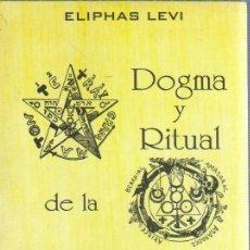Libros de segunda mano: DOGMA Y RITUAL DE LA ALTA MAGIA, POR ÉLIPHAS LÈVI - EDITORIAL HUMANITAS 1991. Lote 34373972