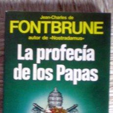 Libros de segunda mano: LA PROFECÍA DE LOS PAPAS;JEAN-CHARLES DE FONTBRUNE;MARTÍNEZ ROCA 1985. Lote 34385227
