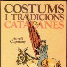 Libros de segunda mano: COSTUMS I TRADICIONS CATALANES. Lote 34414348