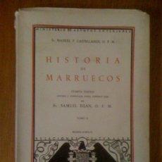 Libros de segunda mano: HISTORIA DE MARRUECOS (TOMO II). FR. MANUEL P. CASTELLANOS. MINISTERIO DE ASUNTOS EXTERIORES, 1946. Lote 34414830