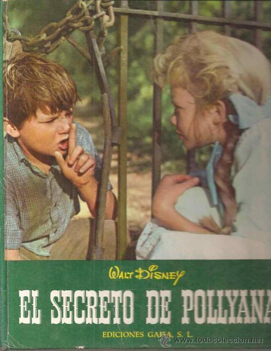 EL SECRETO DE POLLYANA - WALT DISNEY PRODUCTIONS 1968 (Libros de Segunda Mano - Literatura Infantil y Juvenil - Otros)