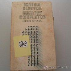 Libros de segunda mano: CUENTOS COMPLETOS IGNACIO ALDECOA2,00 € . Lote 34438927