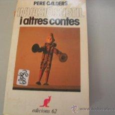 Libros de segunda mano: INVASIÓ SUBTIL I ALTRES CONTESPERE CALDERSCATALAN2,00 € . Lote 34501307