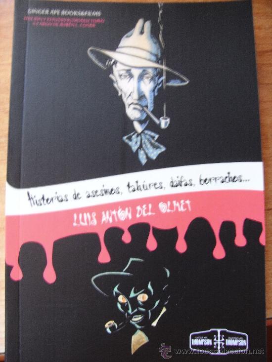 LUIS ANTÓN DEL OLMET - HISTORIAS DE ASESINOS, TAHÚRES, DAIFAS, BORRACHOS, NEURÓTICAS Y POETAS. (Libros de Segunda Mano (posteriores a 1936) - Literatura - Otros)