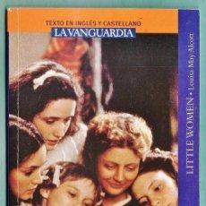 Libros de segunda mano: MUJERCITAS - LOUISA MAY ALCOTT - CASTELLANO / INGLES - LA VANGUARDIA - AÑO 2008. Lote 34501788