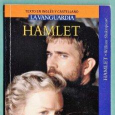 Libros de segunda mano: HAMLET - WILLIAM SHAKESPEARE - CASTELLANO / INGLES - LA VANGUARDIA - AÑO 2008. Lote 34502978