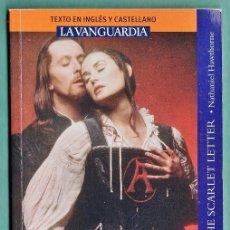 Libros de segunda mano: LA LETRA ESCARLATA - NATHANIEL HAWTHORNE - CASTELLANO / INGLES - LA VANGUARDIA - AÑO 2008. Lote 34503072