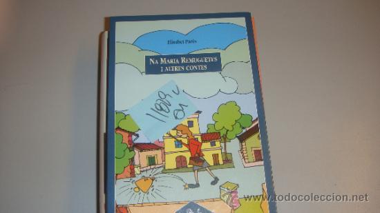 NA MARIA REMUGUETES I ALTRES CONTESELISABET PARESILUSTRADO CATALAN 4 € (Libros de Segunda Mano - Bellas artes, ocio y coleccionismo - Otros)