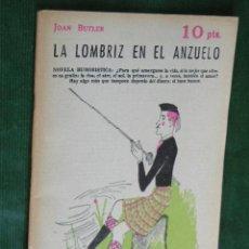 Libros de segunda mano: LA LOMBRIZ EN EL ANZUELO, DE JOAN BUTLER. Lote 34553548