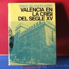 Libros de segunda mano: VALENCIA EN LA CRISIS DEL SEGLE XV. --ERNEST BELENGUER CEBRIA . Lote 34554487