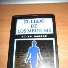 Libros de segunda mano: EL LIBRO DE LOS MEDIUMS O GUIA DE LOS MEDIUMS Y DE LAS EVOCACIONES ALLAN KARDEC VISION LIBROS 1979. Lote 34559784
