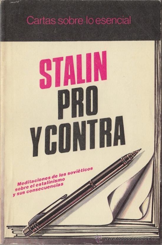 STALIN PRO Y CONTRA: MEDITACIONES DE LOS SOVIÉTICOS SOBRE EL ESTALINISMO Y SUS CONSECUENCIAS (Libros de Segunda Mano - Historia - Otros)