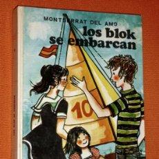 Libros de segunda mano: LOS BLOK SE EMBARCAN .MONSERRAT DEL AMO .EDITORIAL JUVENTUD 1975. Lote 110701080