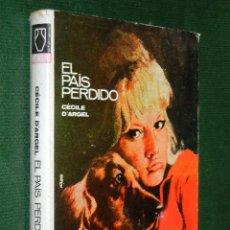 Libros de segunda mano: EL PAIS PERDIDO, CECILE D'ARGEL. Lote 34601764
