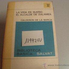 Libros de segunda mano: LA VIDA ES SUEÑO EL ALCALDE DE ZALAMEACALDERON DE LA BARCA2 €. Lote 35396460