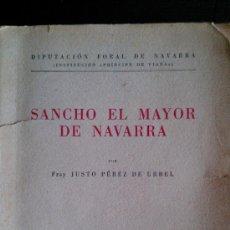 Libros de segunda mano: 1950. SANCHO EL MAYOR DE NAVARRA . PÉREZ DE URBEL, FRAY JUSTO. Lote 34679696