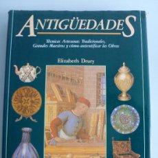 Libros de segunda mano: ANTIGUEDADES. ELIZABETH DRURY,.TECNICAS ARTESANAS TRADICIONALES,GRANDES MAESTROS Y COMO AUTENTIFICAR. Lote 34697760