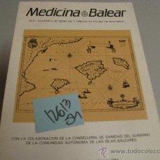 Libros de segunda mano: MEDICINA BALEAR VOL 9 NR 2 REAL ACADEMIA DE MEDICINA Y CIRUGIA DE PALMA DE MALLORCA 1994. Lote 36413757