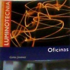 Libros de segunda mano: OFICINAS MANUAL DE LUMINOTECNIA EDICIONES CEAC CARLOS JIMENÉZ. Lote 34723399