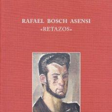 Libros de segunda mano: RAFAEL BOSCH ASENSI - RETAZOS. Lote 34736037