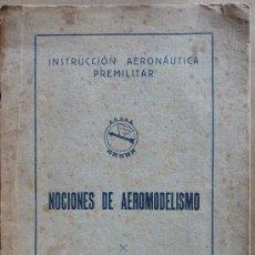 Libros de segunda mano: NOCIONES DE AEROMODELISMO. INSTRUCCIÓN AERONÁUTICA PREMILITAR. Lote 34785393