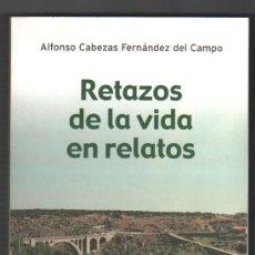 Libros de segunda mano: RETAZOS DE LA VIDA EN RELATOS - ALFONSO CABEZAS FERNANDEZ *. Lote 34800530