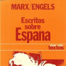 Libros de segunda mano: MARX / ENGELS : ESCRITOS SOBRE ESPAÑA EDICIÓN DE E. B. CLARIÁ. (ED. PLANETA, COL. TEXTOS, 1978). Lote 34810105