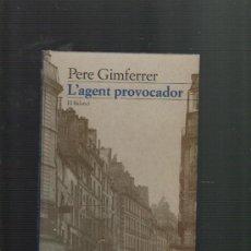 Libros de segunda mano: PERE GIMFERRER L'AGENT PROVOCADOR EDICIONS 62 BARCELONA 1998. Lote 34817393