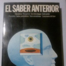 Libros de segunda mano: EL SABER ANTERIOR. PODERES DESCONOCIDOS DEL HOMBRE (DIR. M. MELIEUX & J. ROSSIGNOL) EDICIONES 29. Lote 34841454