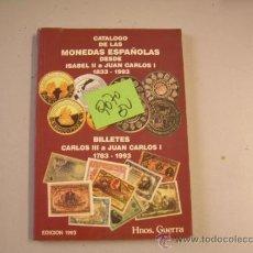 Libros de segunda mano: CATALOGO DE LAS MONEDAS ESPAÑOLAS DESDE ISABEL II A JUAN CARLOS I 1833 1944 BILLETES CARLOS I. Lote 34884809