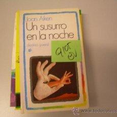 Libros de segunda mano: UN SUSURRO EN LA NOCHEJOAN AIKEN2,00 € . Lote 34885961