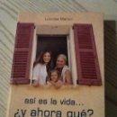 Libros de segunda mano: ASI ES LA VIDA ¿Y AHORA QUE?: CLAVES PARA AFRONTAR LA MADUREZ Y EL PASO DEL TIEMPO - MONTIGNAC. Lote 34870666
