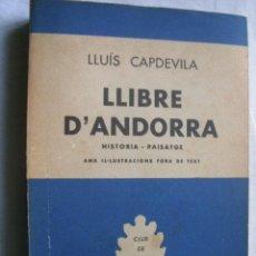 Libros de segunda mano: LLIBRE D´ANDORRA. CAPDEVILA, LLUÍS. 1958. Lote 34914411