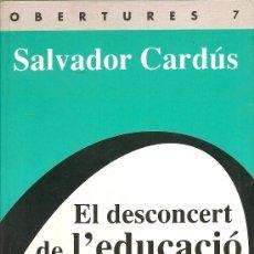 Libros de segunda mano: EL DESCONCERT DE L´EDUCACIÓ DE SALVADOR CARDÚS. Lote 34907295