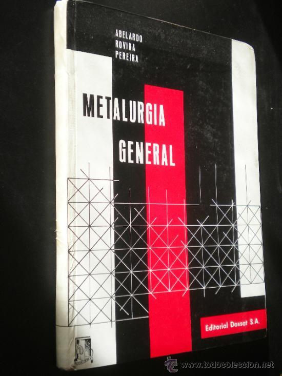 METALURGIA GENERAL / ABELARDO ROVIRA PEREIRA (Libros de Segunda Mano - Ciencias, Manuales y Oficios - Otros)