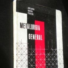Libros de segunda mano: METALURGIA GENERAL / ABELARDO ROVIRA PEREIRA . Lote 34934667