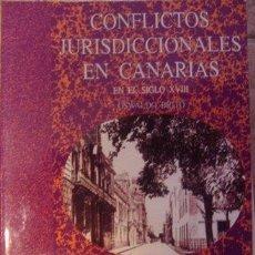 Libros de segunda mano: CONFLICTOS JURISDICCIONALES EN CANARIAS EN EL SIGLO XVIII. OSWALDO BRITO. Lote 34938457