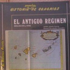 Libros de segunda mano: EL ANTIGUO RÉGIMEN, ADOLFO ARBELO GARCÍA, MANUEL HERNÁNDEZ GONZÁLEZ. Lote 34938635