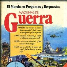 Libros de segunda mano: EL MUNDO EN PREGUNTAS Y RESPUESTAS S.M. : MÁQUINAS DE GUERRA. Lote 34948595