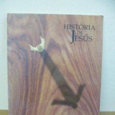 Libros de segunda mano: HISTORIA DE JESÚS / 1995 (EN CATALÁN) ILUSTRACIONESDE: FRANCESC RAFOLS. Lote 34955311