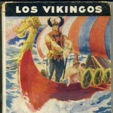 Libros de segunda mano: HÉROES LEGENDARIOS MOLINO : LOS VIKINGOS (1942) ILUSTRADO POR COLL. Lote 60628314