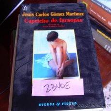 Libros de segunda mano: CAPRICHO DE FARAONESJESUS CARLOS GOMEZ MARTINEZLITERATURA2,00 . Lote 35017523