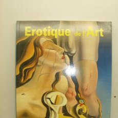 Libros de segunda mano: LIBRO EROTIQUE DE L'ART ARTE EROTICO PINTURA ESCULTURA FOTOGRAFIA DISEÑO TASCHEN 1993. Lote 35039746
