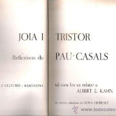 Libros de segunda mano: JOIA I TRISTOR. REFLEXIONS DE PAU CASALS TAL COM LES VA RELATAR A A. E. KAHN. BCN : 2 CULTURES, 1977. Lote 35042320