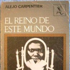 Libros de segunda mano: EL REINO DE ESTE MUNDO, ALEJO CARPENTIER. SEIX BARRAL, 1969. Lote 35055716