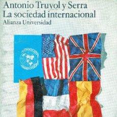 Libros de segunda mano: ANTONIO TRUYOL SERRA. LA SOCIEDAD INTERNACIONAL. 2ª ED. MADRID, 1977. DIRI. Lote 35094544
