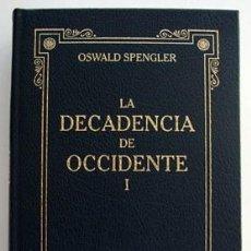 Libros de segunda mano: LA DECADENCIA DE OCCIDENTE I - OSWALD SPENGLER - RBA . Lote 35139491