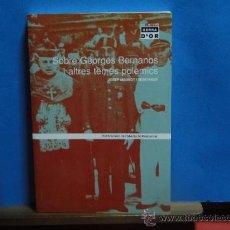 Libros de segunda mano: SOBRE GEORGES BERNANOS I ALTRES TEMES POLÈMICS .--MASSOT I MUNTANER, JOSEP . Lote 35177565