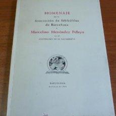 Libros de segunda mano: HOMENAJE DE LA ASOCIACIÓN DE BIBLIÓFILOS DE BARCELONA A MARCELINO MENÉNDEZ PELAYO. 1956.. Lote 35633887