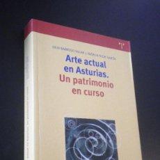Libros de segunda mano: ARTE ACTUAL EN ASTURIAS . UN PATRIMONIO EN CURSO / JULIA BARROSO Y NATALIA TIELVE. Lote 35237103